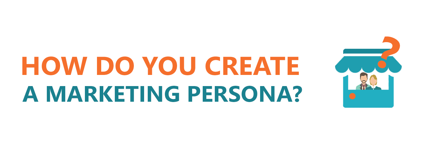 how to create a marketng persona